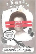 Guess Who?!: The Search For Your True Identity