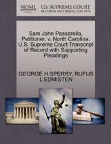 Sam John Passarella, Petitioner, V. North Carolina. U.S. Supreme Court Transcript of Record with Supporting Pleadings