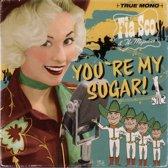 You'Re My Sugar!