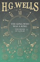 The King Who Was a King - The Book of a Film