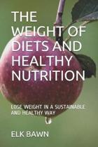 The Weight of Diets and Healthy Nutrition