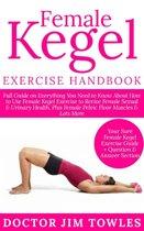 Female Kegel Exercise Handbook: