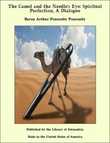 The Camel and the Needle's Eye: Spiritual Perfection, A Dialogue