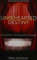 Unrehearsed Destiny