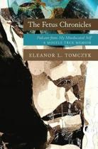 The Fetus Chronicles