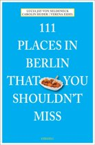 111 Places in Berlin That You Shouldnt Miss