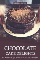 Chocolate Cake Delights