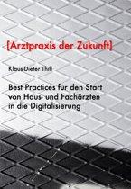 Best Practices für den Start von Haus- und Fachärzten in die Digitalisierung