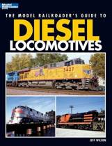 The Model Railroader's Guide to Diesel Locomotives