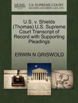 U.S. V. Shields (Thomas) U.S. Supreme Court Transcript of Record with Supporting Pleadings