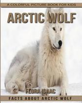Facts about Arctic Wolf a Colorful Picture Book for Kids