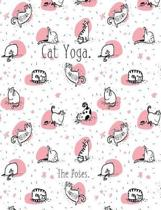 Cat Yoga the Poses. Composition Book