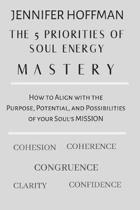 The 5 Priorities of Soul Energy Mastery