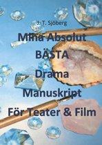Mina Absolut BÄSTA Drama Manuskript För Teater & Film