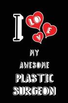 I Love My Awesome Plastic Surgeon