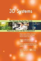 3D Systems the Ultimate Step-By-Step Guide