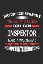 Nat rlich Spreche Ich Mit Mir Selbst Ich Bin Inspektor Und Manchmal Brauche Ich Eben Kompetente Beratung