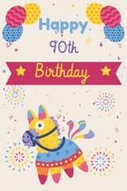 Happy 90th Birthday: 90th Birthday Gift / Journal / Notebook / Diary / Unique Greeting & Birthday Card Alternative
