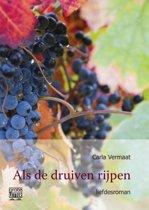 Als de druiven rijpen -grote letter uitgave
