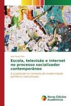 Escola, Televisao E Internet No Processo Socializador Contemporaneo