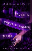 Blood & Brute & Ginger Root