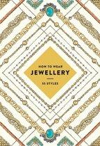 How to Wear Jewellery