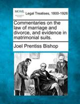 Commentaries on the Law of Marriage and Divorce, and Evidence in Matrimonial Suits.