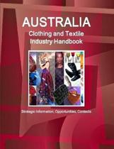 Australia Clothing and Textile Industry Handbook - Strategic Information, Opportunities, Contacts