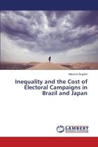 Inequality and the Cost of Electoral Campaigns in Brazil and Japan