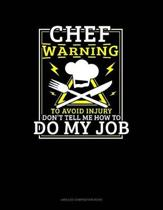 Chef Warning to Avoid Injury Don't Tell Me How to Do My Job