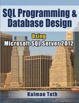 SQL Programming & Database Design Using Microsoft SQL Server 2012