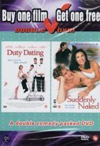Duty Dating / Suddenly Naked