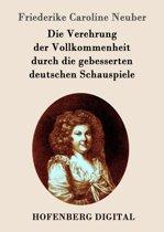Die Verehrung der Vollkommenheit durch die gebesserten deutschen Schauspiele