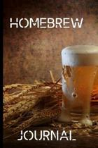 Home Brew Journal: Home Brew Beer gifts for Beer lovers.Funny, Gift, birthday, Christmas.120 pages Lined Paperback Journal. Size 6 x 9.