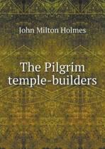 The Pilgrim Temple-Builders