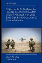 Endgame for the West in Afghanistan? Explaining the Decline in Support for the War in Afghanistan in the United States, Great Britain, Canada, Austral