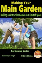Making Your Main Garden: Making an Attractive Garden in a Limited Space