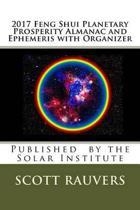 2017 Feng Shui Planetary Prosperity Almanac and Ephemeris with Organizer