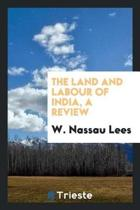 The Land and Labour of India, a Review