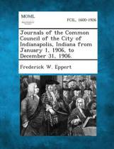 Journals of the Common Council of the City of Indianapolis, Indiana from January 1, 1906, to December 31, 1906.
