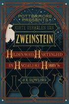 Pottermore Presents (Nederlands) 1 - Korte verhalen van Zweinstein: heldenmoed, hartenleed en hachelijke hobby's