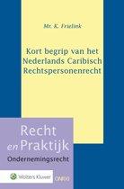 Recht en Praktijk - Ondernemingsrecht - Kort begrip van het Nederlands Caribisch rechtspersonenrecht