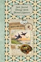 Junk Journal Vintage Birds Themed Signature: Full color 6 x 9 slim Paperback with extra ephemera / embellishments to cut out and paste in - no sewing