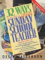 32 Ways to be a Great Sunday School Teacher