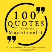 100 quotes by Niccholo Macchiavelli, from ''The Prince''