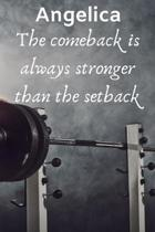 Angelica The Comeback Is Always Stronger Than The Setback
