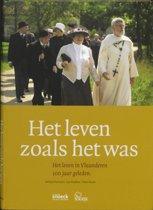 Het leven zoals het was. Het leven in Vlaanderen 100 jaar geleden