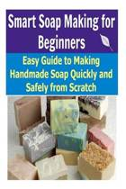 Smart Soap Making for Beginners