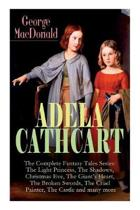 ADELA CATHCART - The Complete Fantasy Tales Series