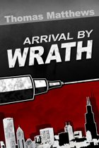 Arrival By Wrath